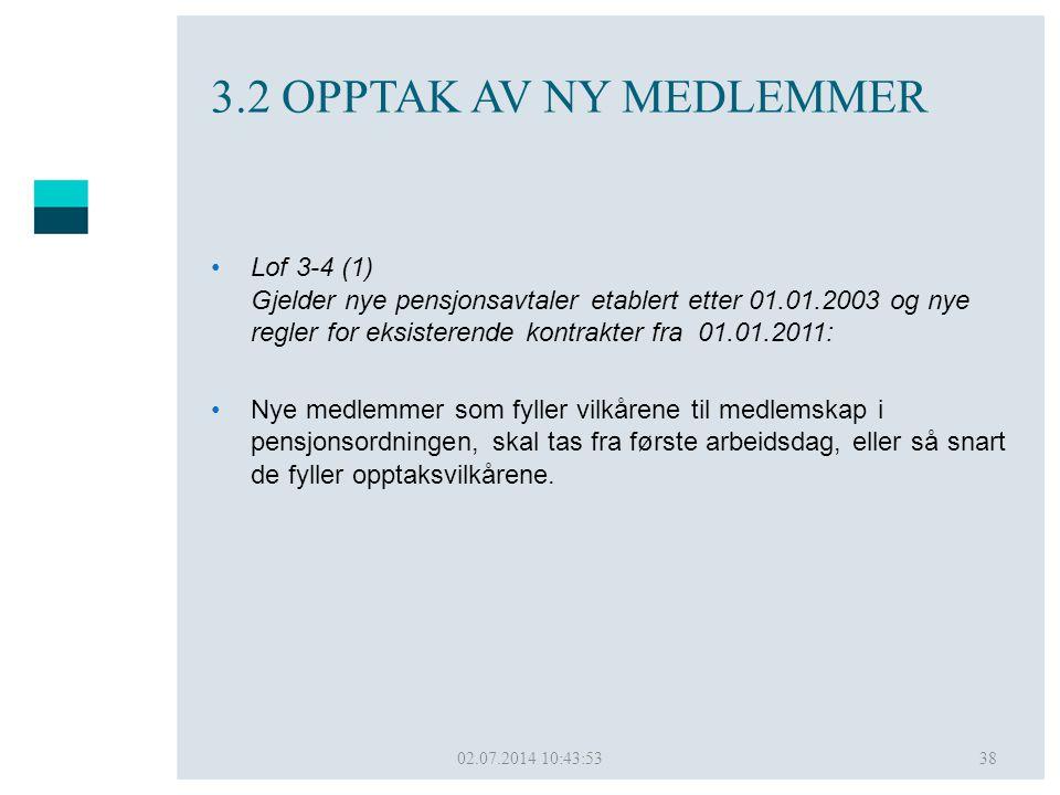 3.2 OPPTAK AV NY MEDLEMMER