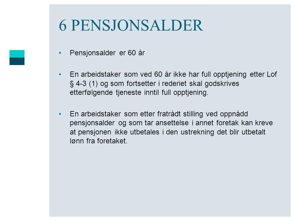 6 PENSJONSALDER Pensjonsalder er 60 år