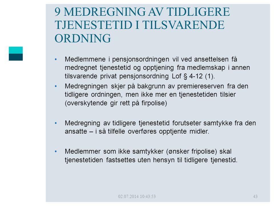 9 MEDREGNING AV TIDLIGERE TJENESTETID I TILSVARENDE ORDNING