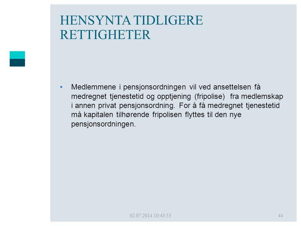 HENSYNTA TIDLIGERE RETTIGHETER