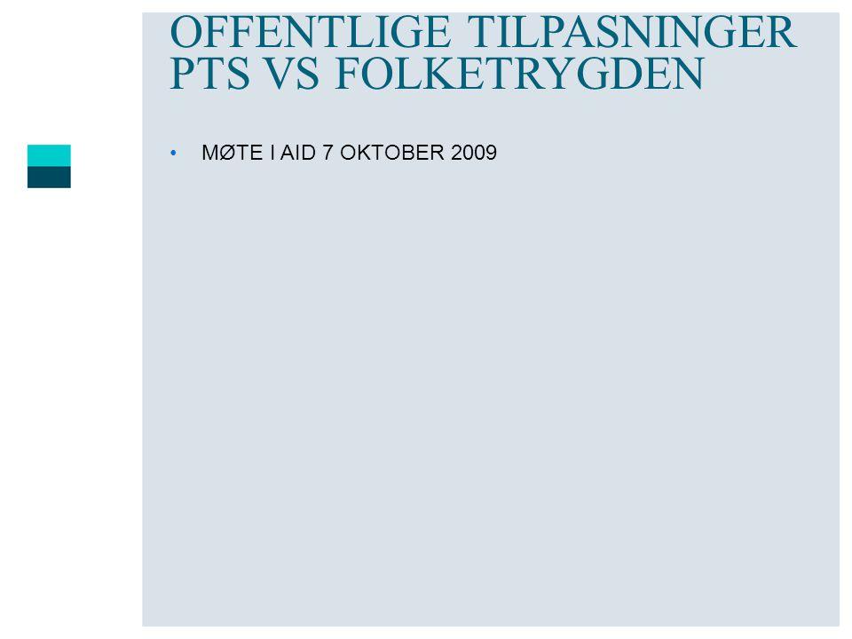OFFENTLIGE TILPASNINGER PTS VS FOLKETRYGDEN