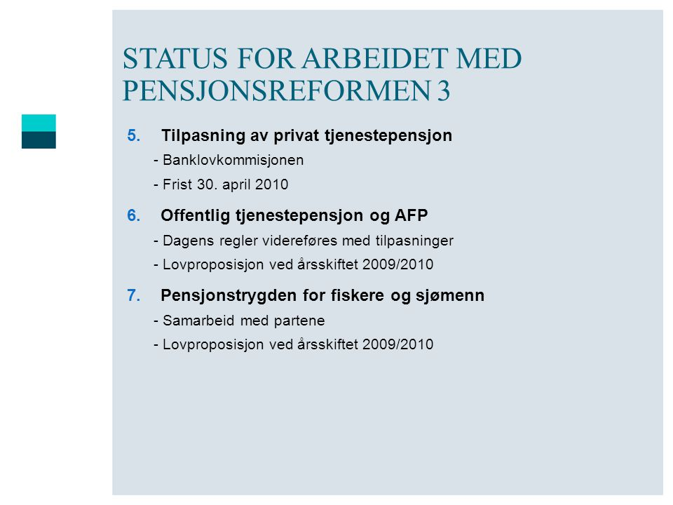 STATUS FOR ARBEIDET MED PENSJONSREFORMEN 3