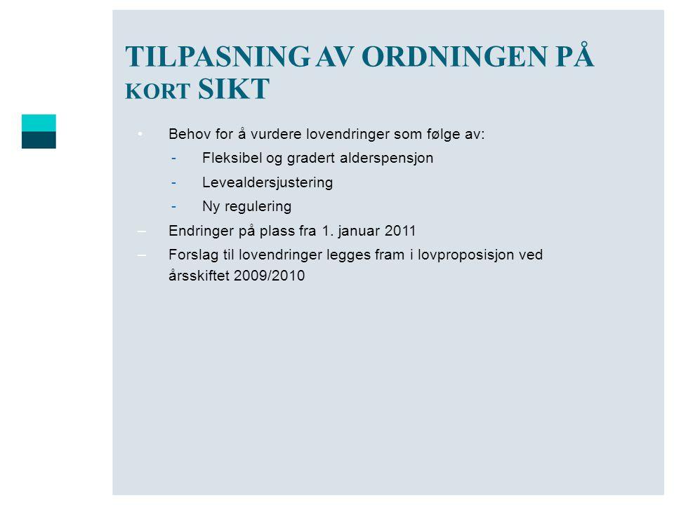 TILPASNING AV ORDNINGEN PÅ KORT SIKT