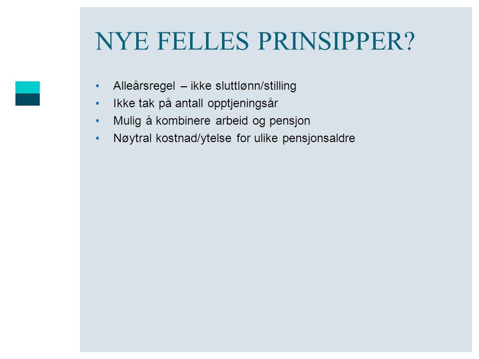 NYE FELLES PRINSIPPER Alleårsregel – ikke sluttlønn/stilling