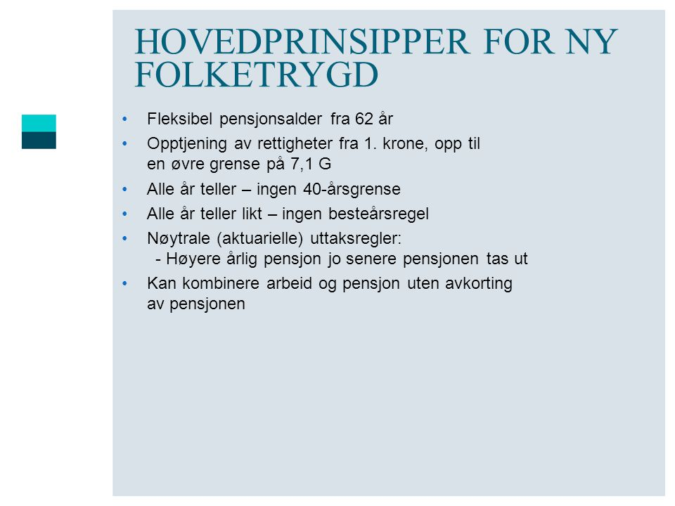 HOVEDPRINSIPPER FOR NY FOLKETRYGD