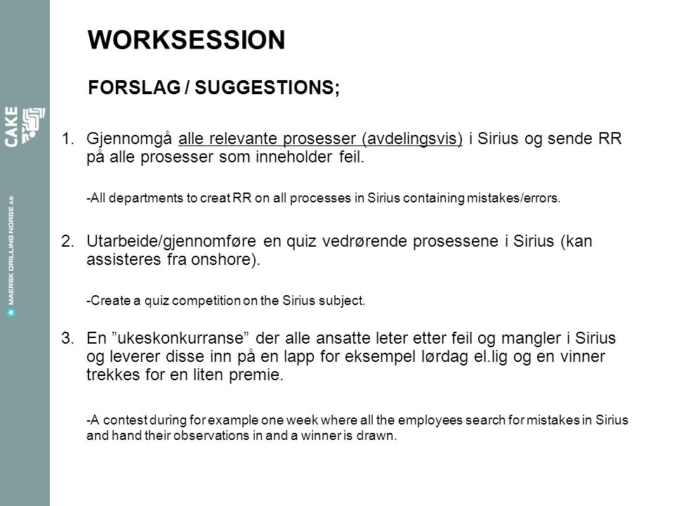 WORKSESSION FORSLAG / SUGGESTIONS;