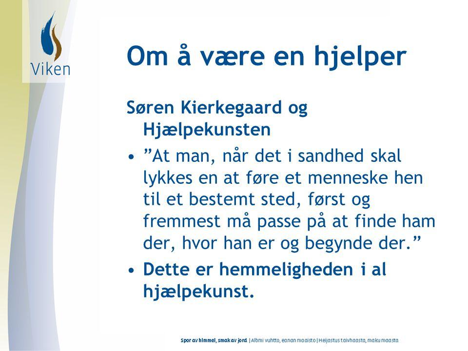 Om å være en hjelper Søren Kierkegaard og Hjælpekunsten