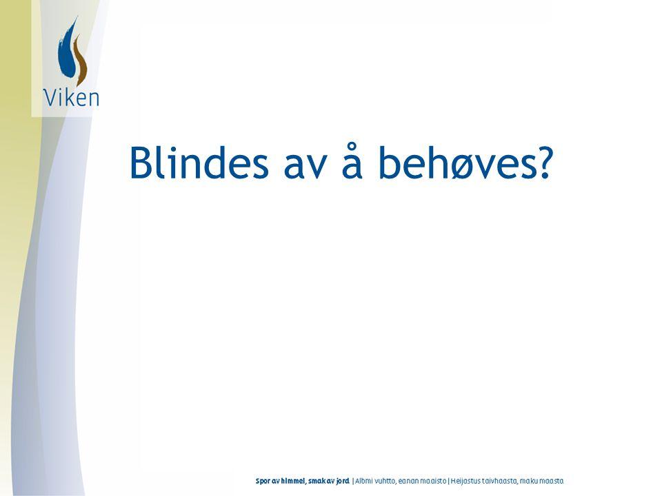 Blindes av å behøves Kan ikke skille smått fra stort til slutt Ikke se hva mottaker selv har ressurser til Ordner opp i alt for den andre
