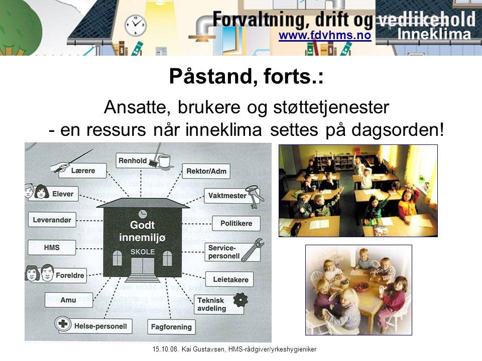 Påstand, forts.: Ansatte, brukere og støttetjenester