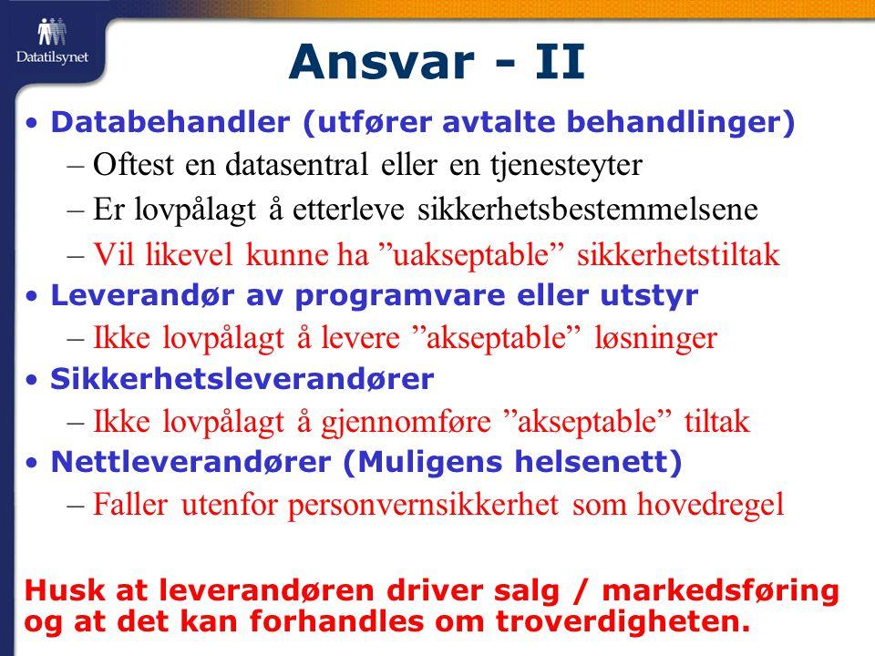 Ansvar - II Oftest en datasentral eller en tjenesteyter