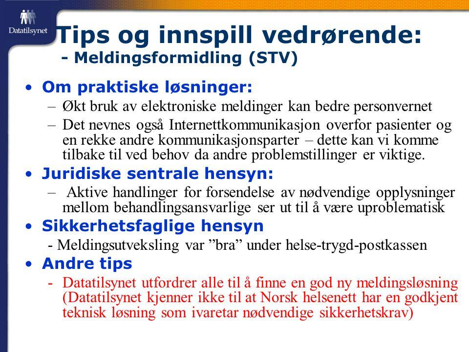 Tips og innspill vedrørende: - Meldingsformidling (STV)