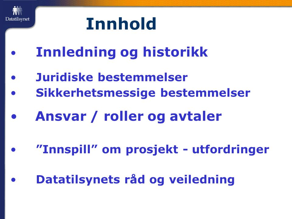 Innhold Ansvar / roller og avtaler Innledning og historikk