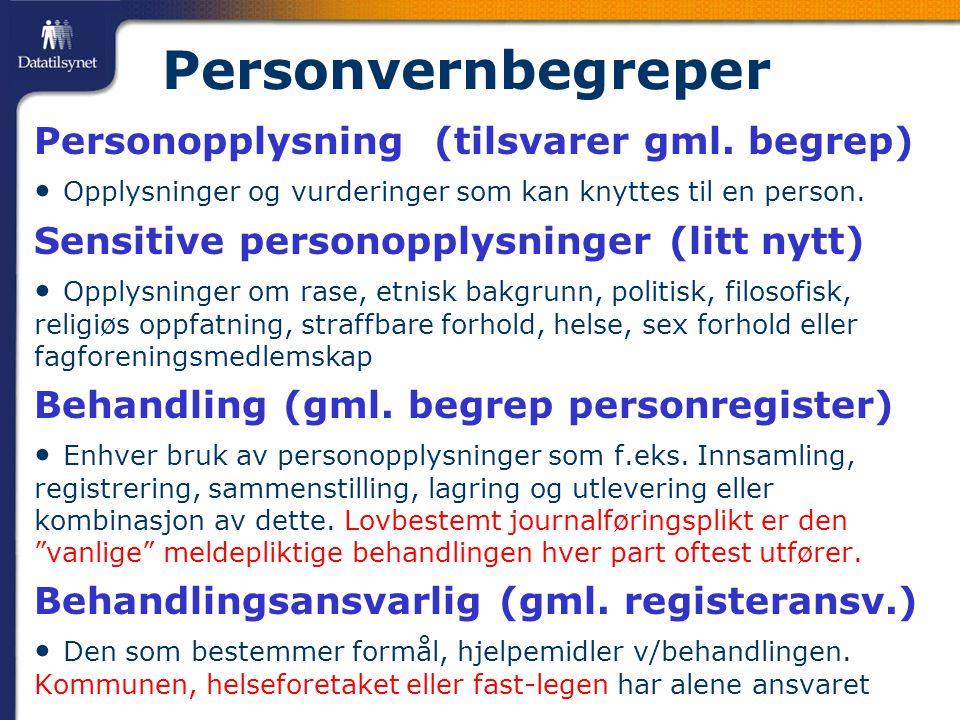Personvernbegreper Personopplysning (tilsvarer gml. begrep)