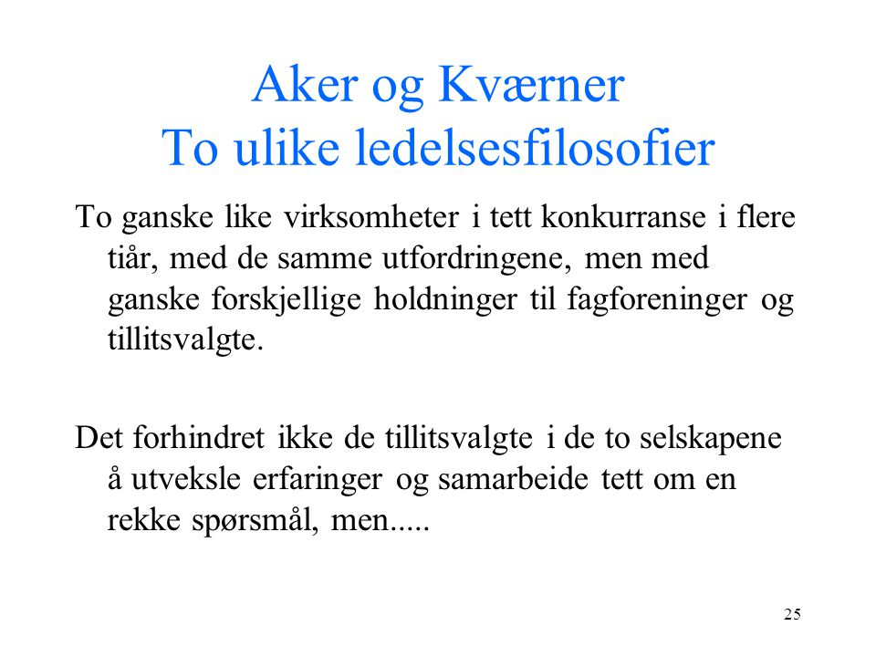 Aker og Kværner To ulike ledelsesfilosofier