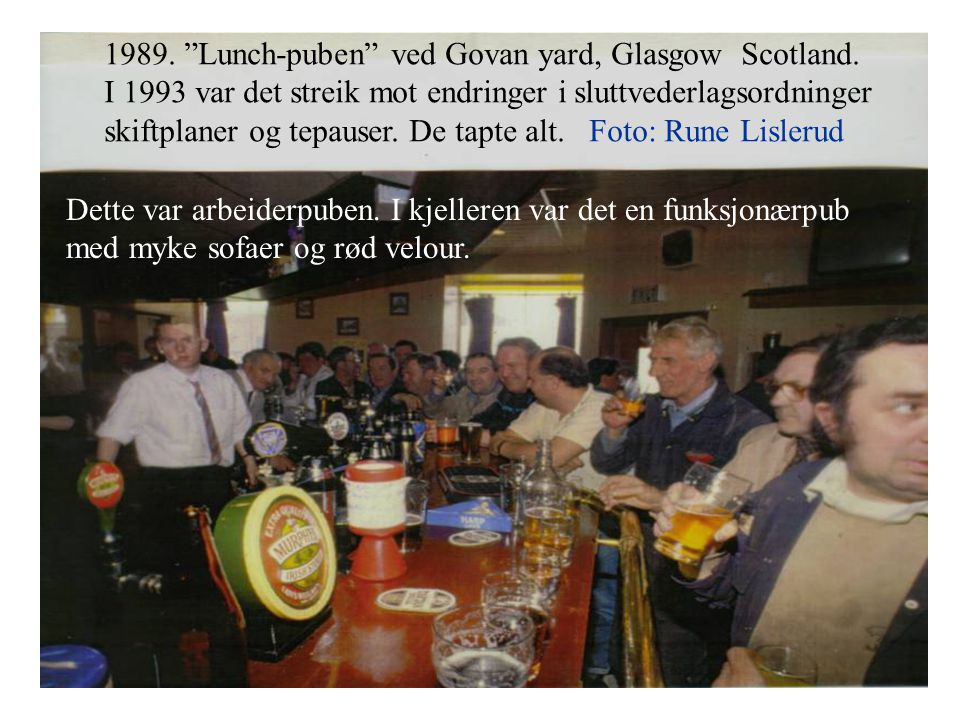1989. Lunch-puben ved Govan yard, Glasgow Scotland.