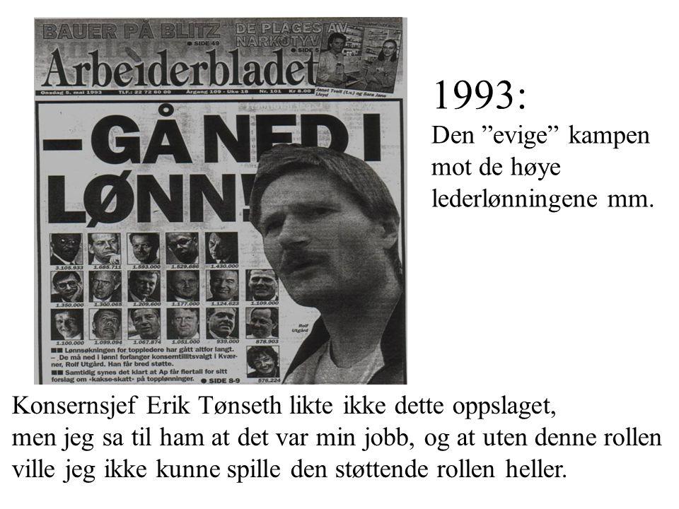 1993: Den evige kampen mot de høye lederlønningene mm.