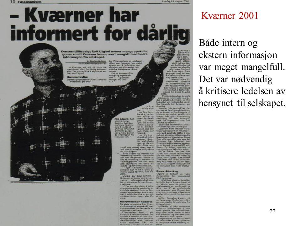 Kværner 2001 Både intern og. ekstern informasjon. var meget mangelfull. Det var nødvendig. å kritisere ledelsen av.