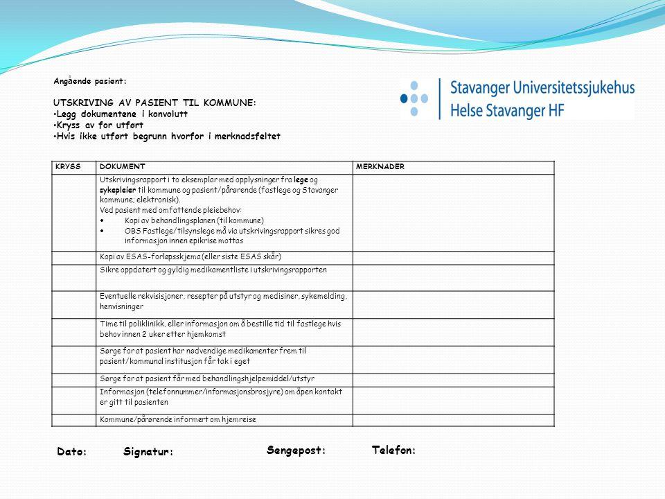 Angående pasient: UTSKRIVING AV PASIENT TIL KOMMUNE: Legg dokumentene i konvolutt. Kryss av for utført.