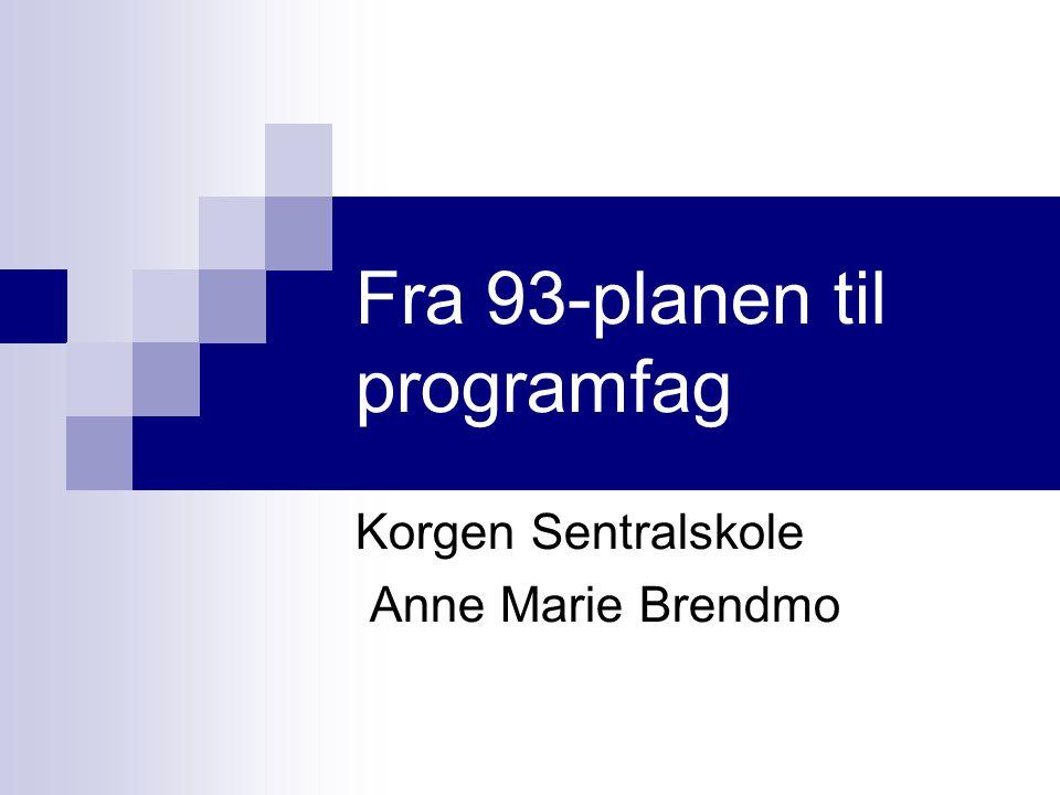 Fra 93-planen til programfag