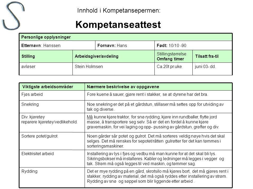 Kompetanseattest Innhold i Kompetansepermen: juni 03- dd.