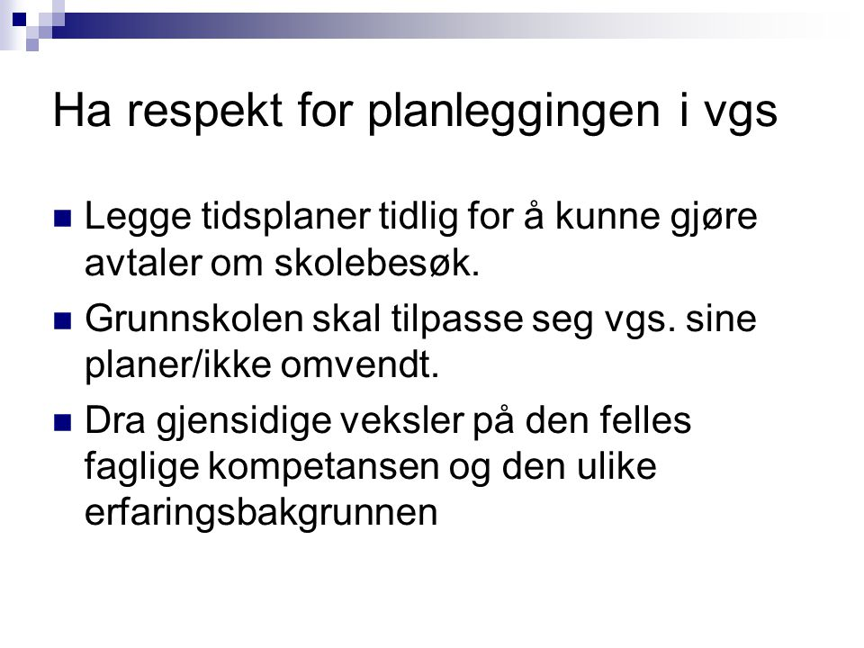 Ha respekt for planleggingen i vgs