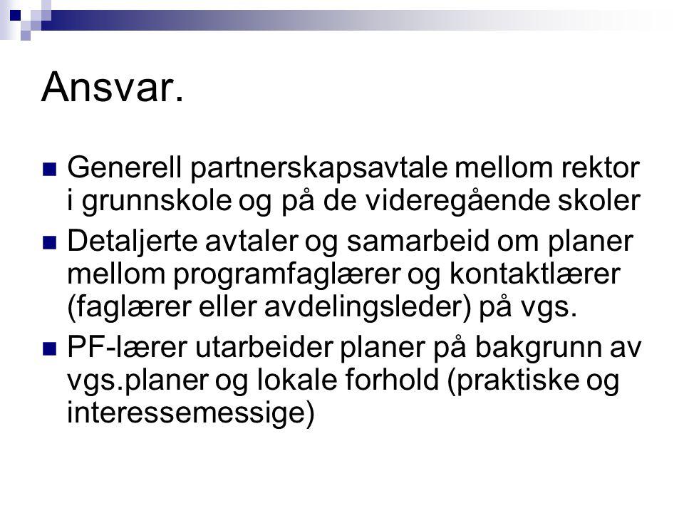 Ansvar. Generell partnerskapsavtale mellom rektor i grunnskole og på de videregående skoler.