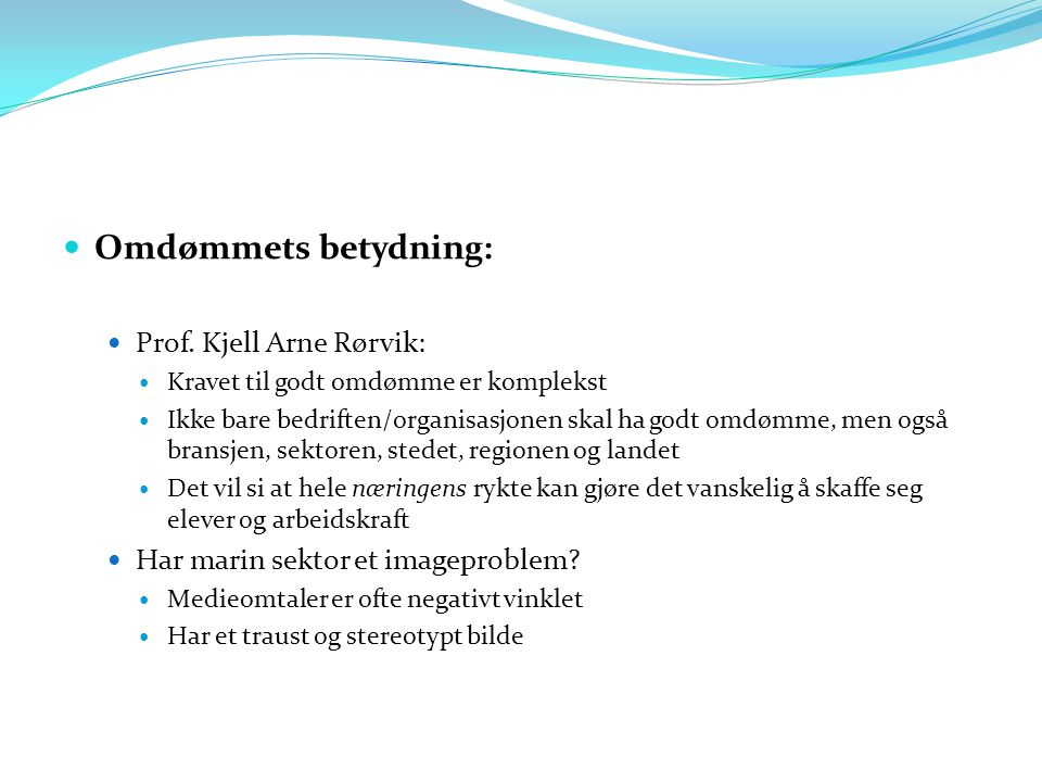 Omdømmets betydning: Prof. Kjell Arne Rørvik: