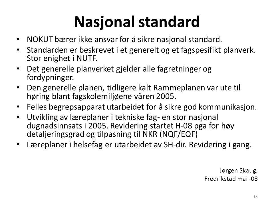Nasjonal standard NOKUT bærer ikke ansvar for å sikre nasjonal standard.