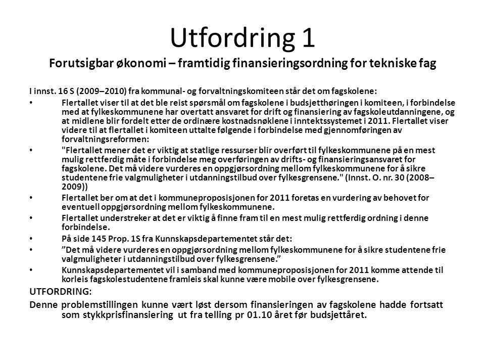 Utfordring 1 Forutsigbar økonomi – framtidig finansieringsordning for tekniske fag