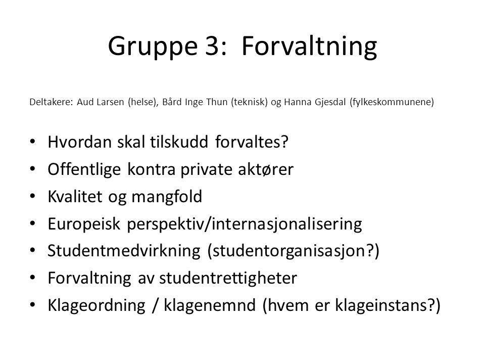 Gruppe 3: Forvaltning Hvordan skal tilskudd forvaltes