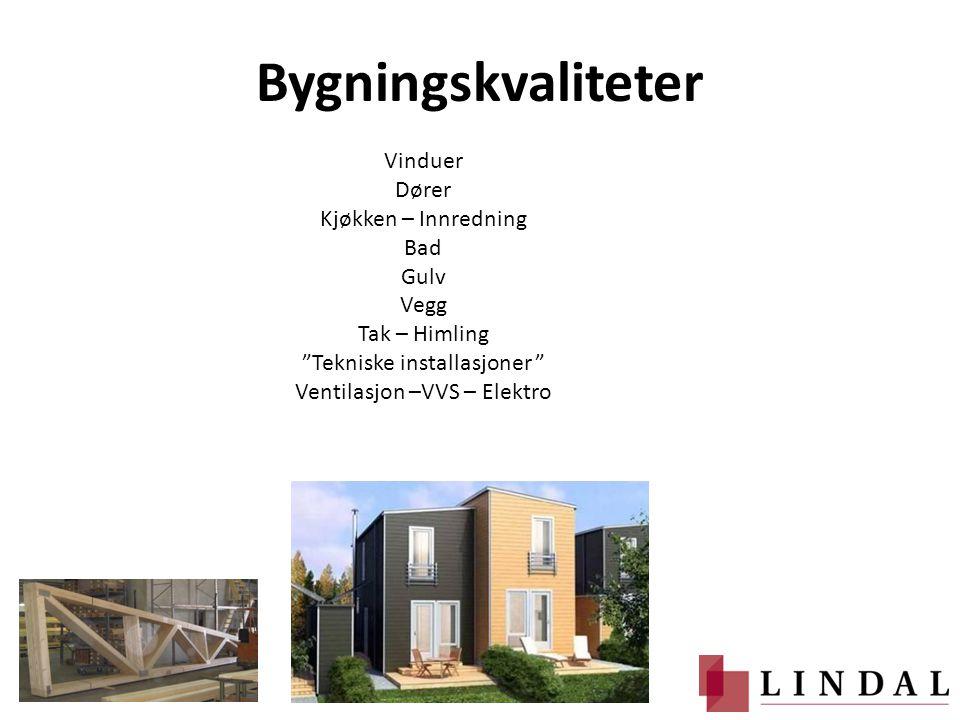 Bygningskvaliteter Vinduer Dører Kjøkken – Innredning Bad Gulv Vegg