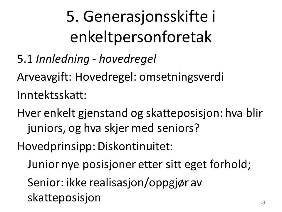 5. Generasjonsskifte i enkeltpersonforetak