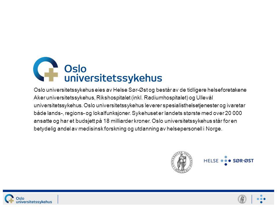 Oslo universitetssykehus eies av Helse Sør-Øst og består av de tidligere helseforetakene Aker universitetssykehus, Rikshospitalet (inkl.