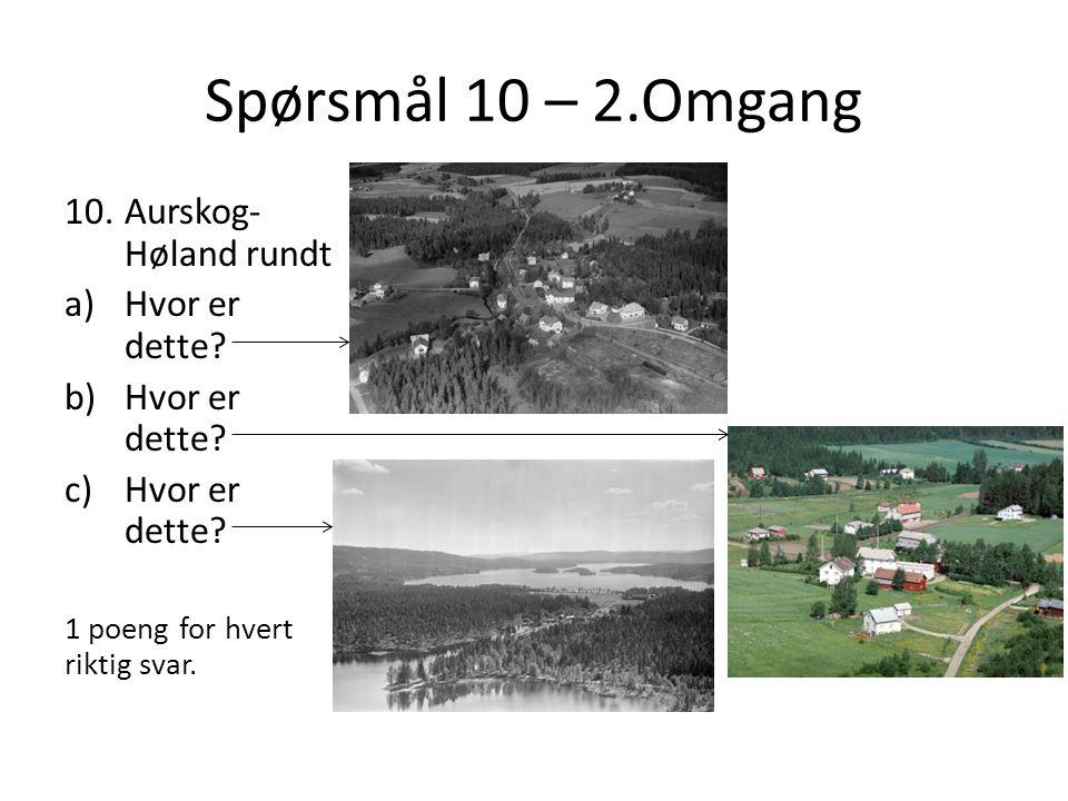 Spørsmål 10 – 2.Omgang Aurskog-Høland rundt Hvor er dette