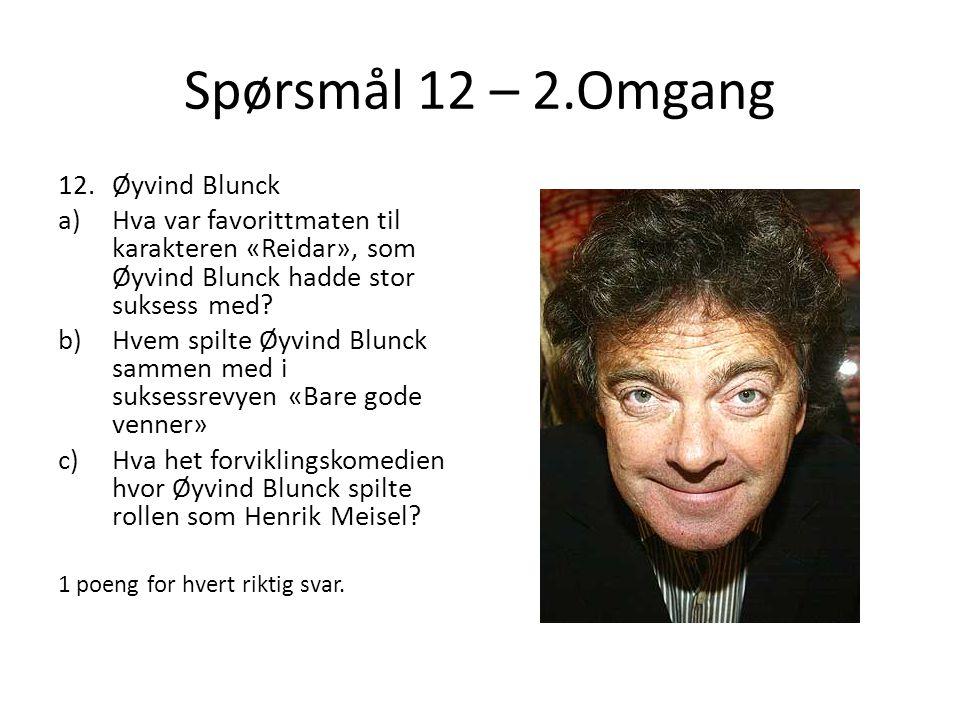 Spørsmål 12 – 2.Omgang Øyvind Blunck