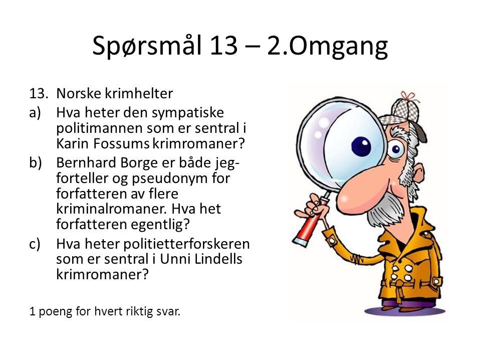 Spørsmål 13 – 2.Omgang Norske krimhelter
