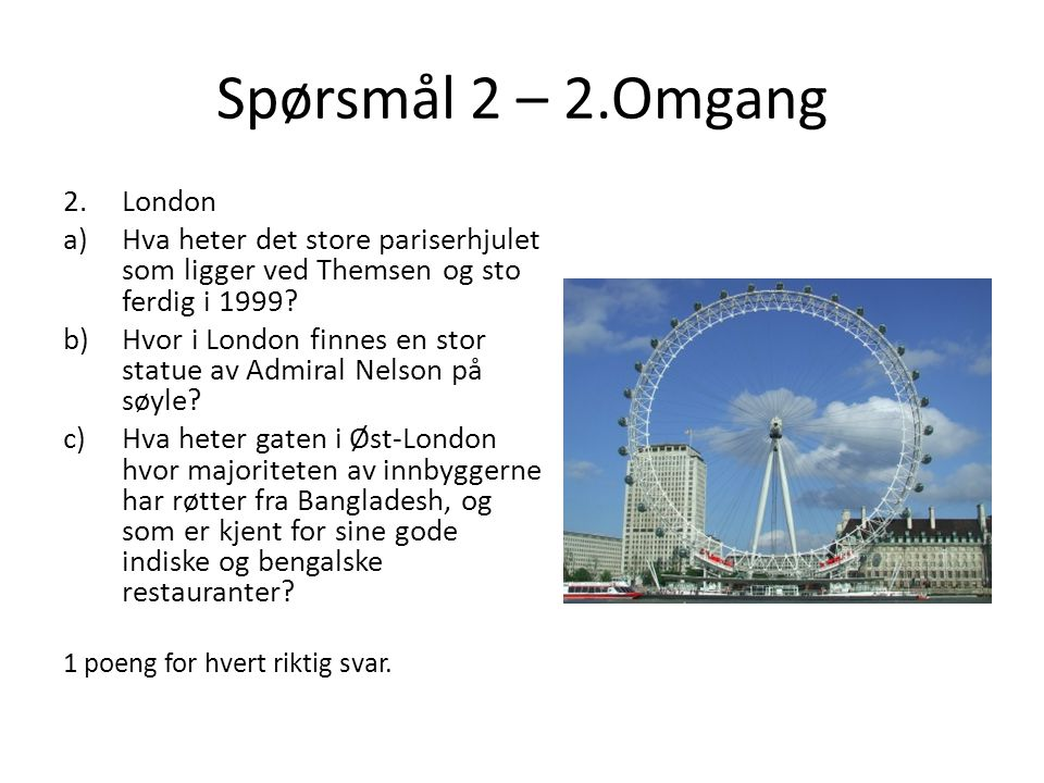 Spørsmål 2 – 2.Omgang London