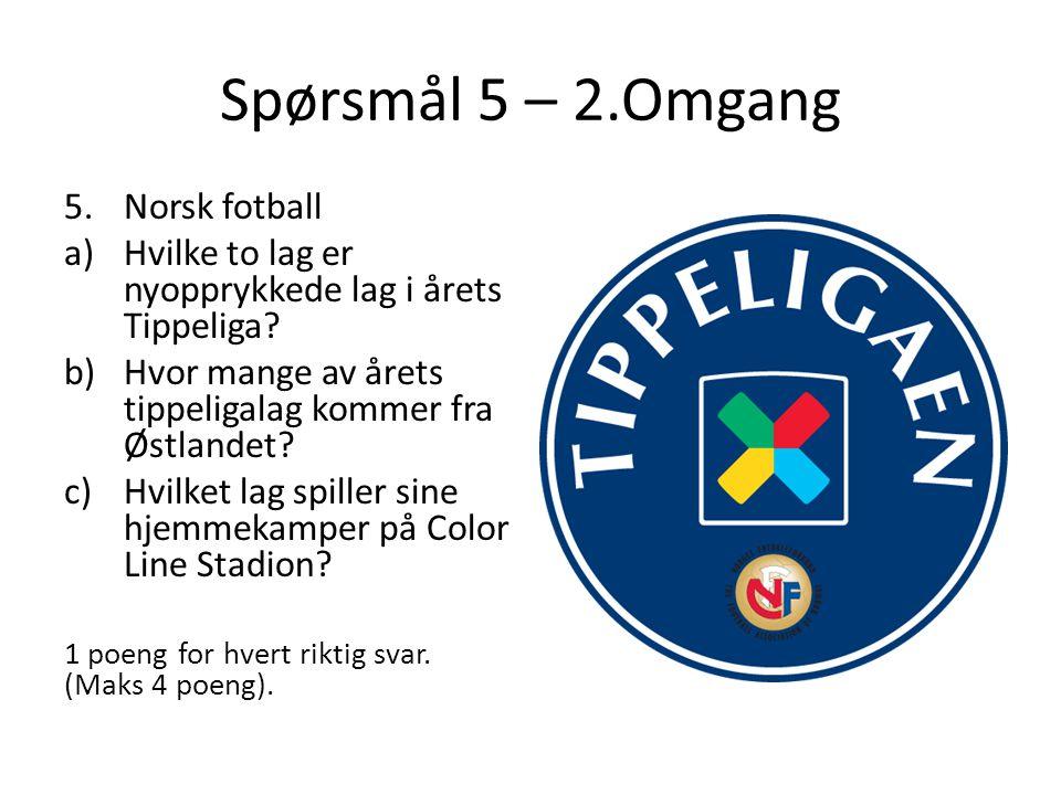 Spørsmål 5 – 2.Omgang Norsk fotball