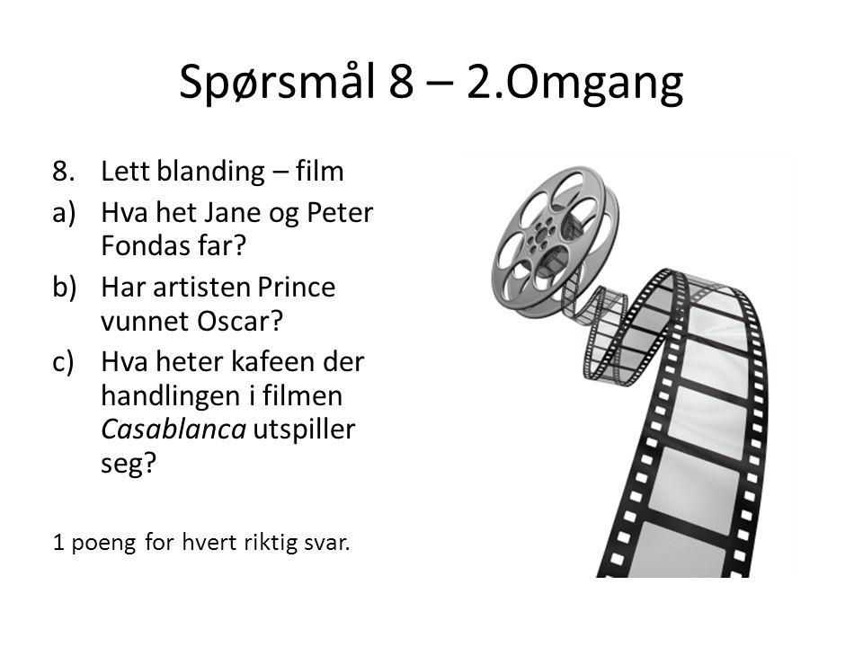 Spørsmål 8 – 2.Omgang Lett blanding – film