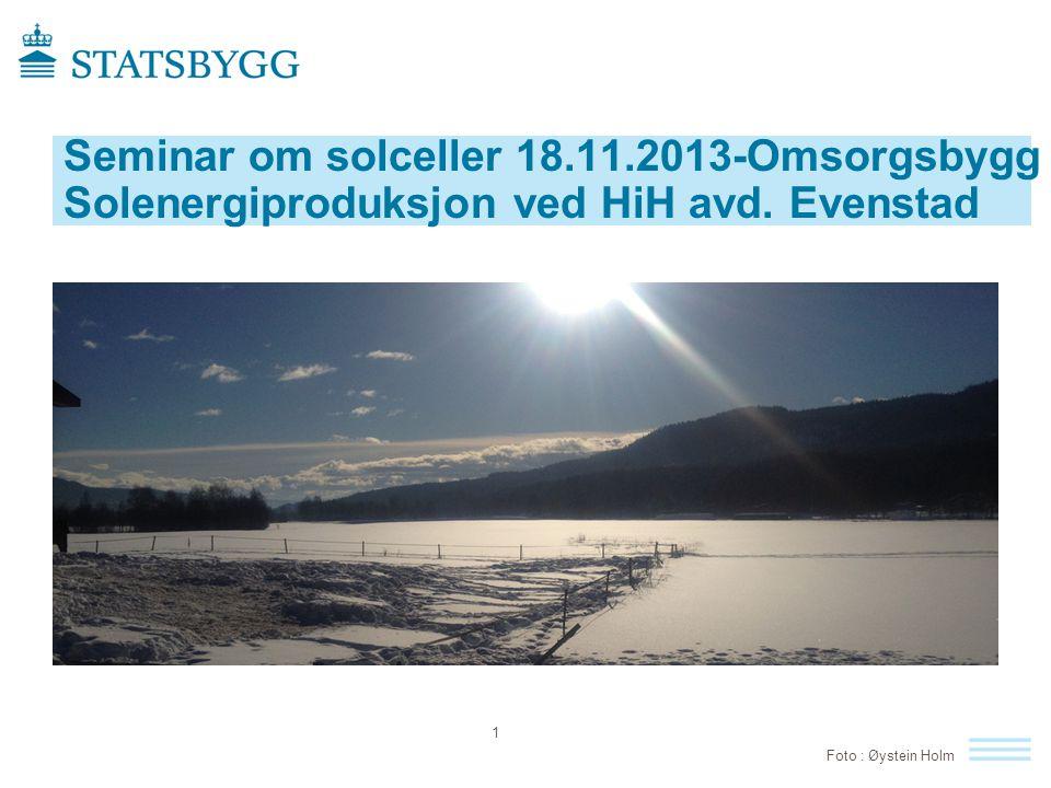 Seminar om solceller 18.11.2013-Omsorgsbygg Solenergiproduksjon ved HiH avd. Evenstad