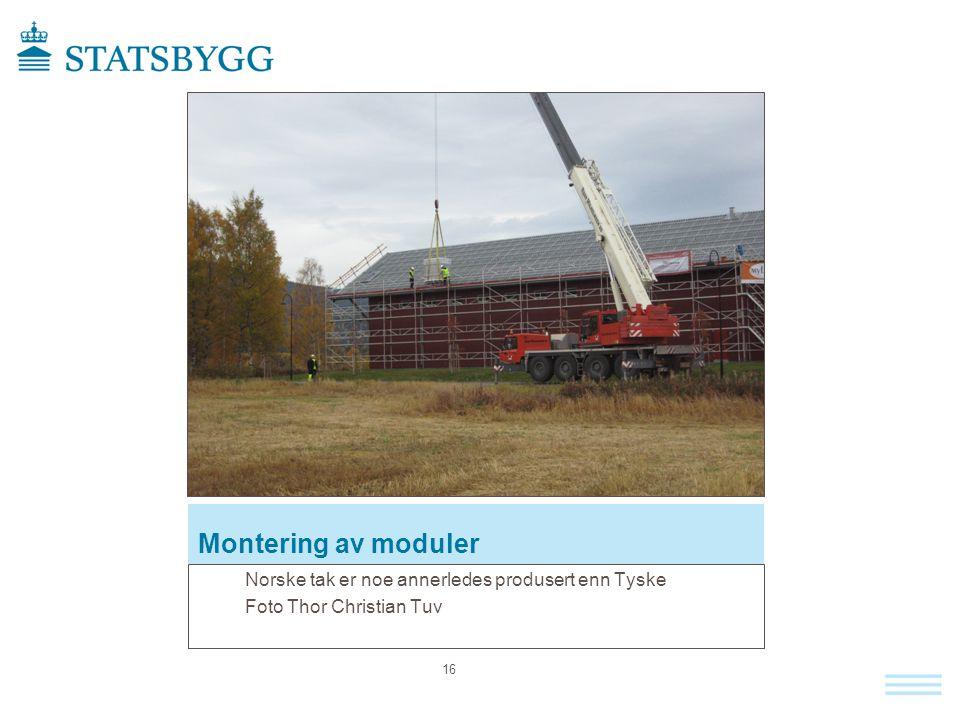 Montering av moduler Norske tak er noe annerledes produsert enn Tyske