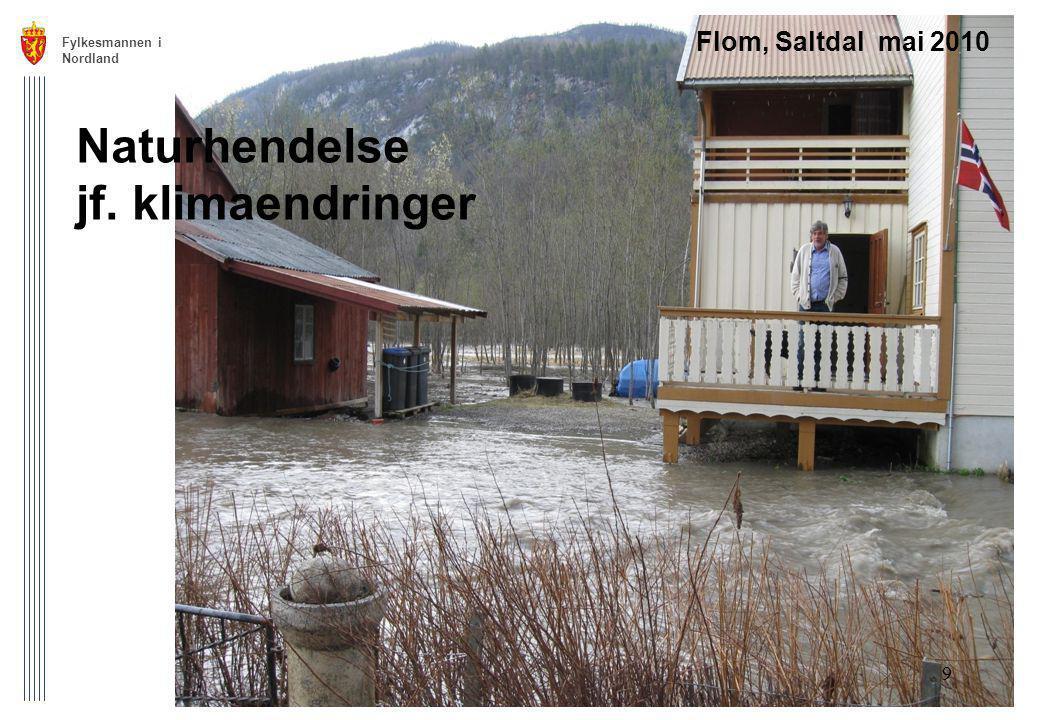 Naturhendelse jf. klimaendringer Flom, Saltdal mai 2010 Fylkesmannen i