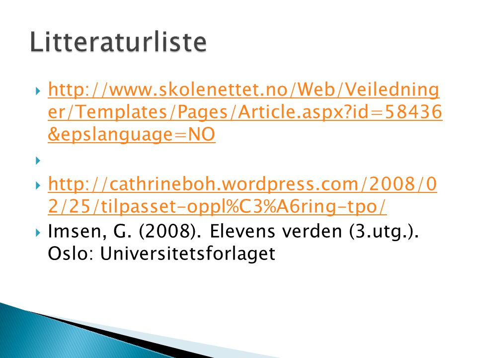 Litteraturliste http://www.skolenettet.no/Web/Veiledning er/Templates/Pages/Article.aspx id=58436 &epslanguage=NO.