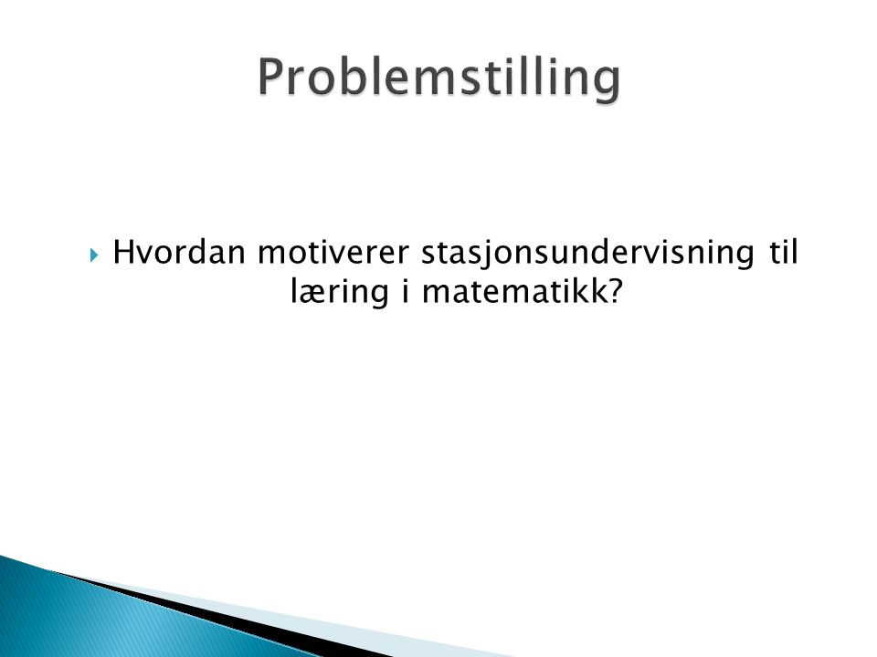 Hvordan motiverer stasjonsundervisning til læring i matematikk