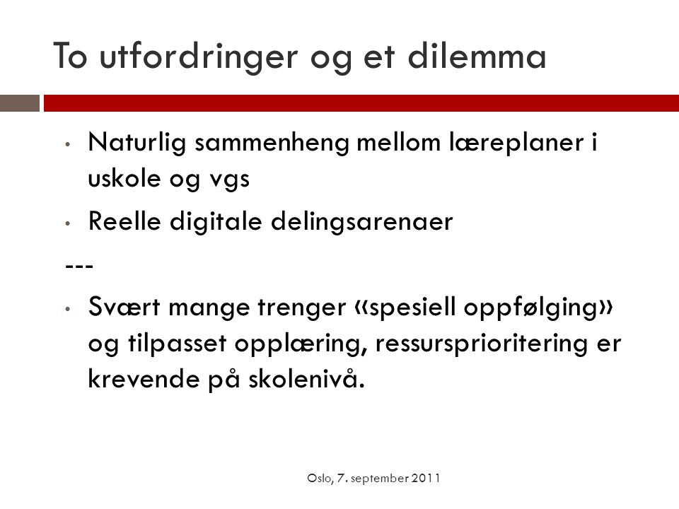 To utfordringer og et dilemma