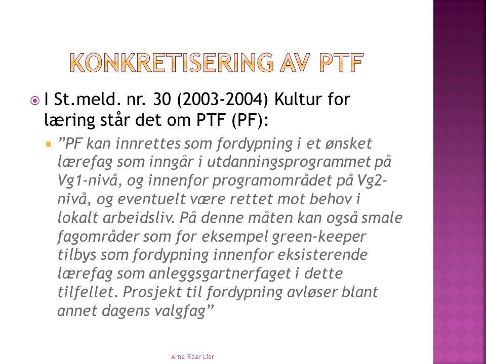 Konkretisering av PTF I St.meld. nr. 30 (2003-2004) Kultur for læring står det om PTF (PF):