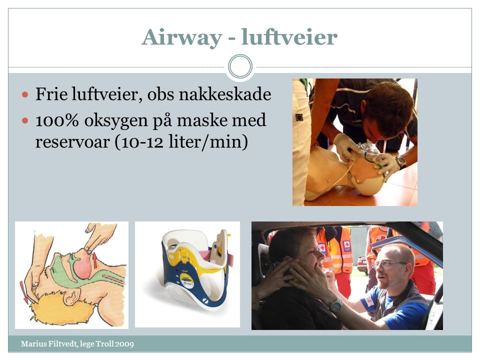 Airway - luftveier Frie luftveier, obs nakkeskade