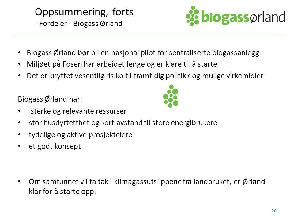 Oppsummering, forts - Fordeler - Biogass Ørland