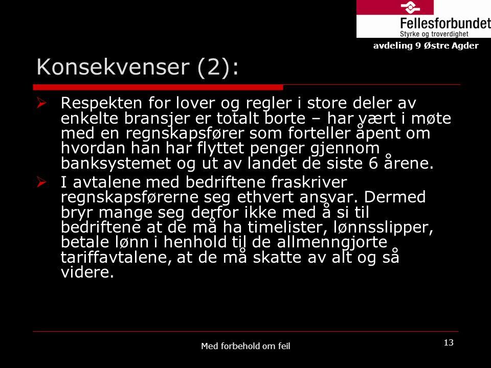Konsekvenser (2): avdeling 9 Østre Agder.