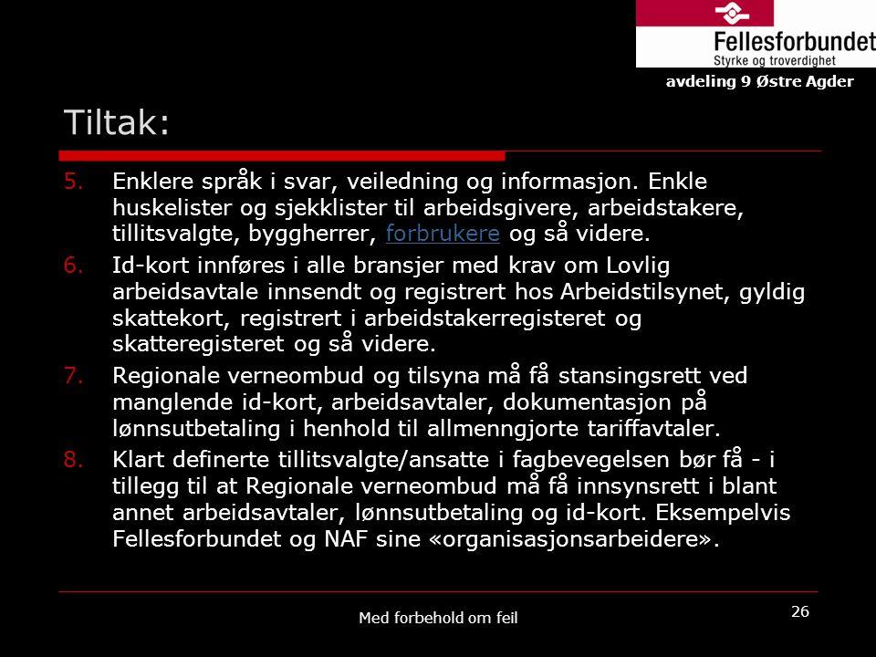 Tiltak: avdeling 9 Østre Agder.